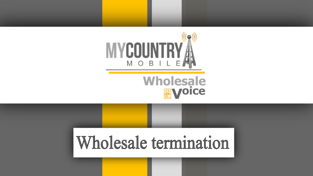 Wholesale termination - My Country Mobile