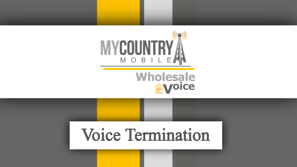 Voice Termination - My Country Mobile